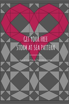Yes!  It's what we love!  A Free Quilt Pattern - Click on the Heart for your FREE Storm at Sea pattern!