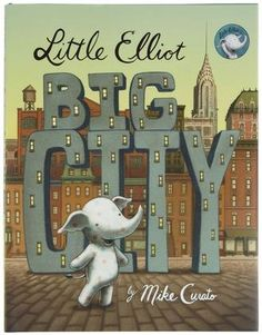 Little Elliot, Big City by Mike Curato. Elliot the little elephant has a hard time with a lot of things in the city he loves until he meets Mouse, who is even smaller--and hungrier. Find this book in the New Books section under E CUR. Toddler Books, Childrens Books, Great Books, My Books, Preschool Books, Kindergarten Writing, Mentor Texts, Little Elephant, Small Elephant