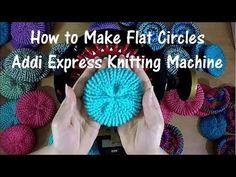 How to Make Flat Circles on your Addi Express Professional Knitting Machine