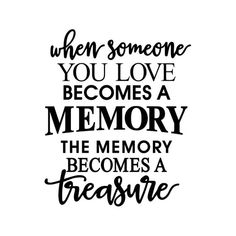 When Someone You Love Becomes Memory Phrase by vectordesign on Zibbet Mom Quotes, Family Quotes, Life Quotes, Quotes Distance, Sympathy Quotes, Heaven Quotes, Grieving Quotes, Verses For Cards, Card Sayings