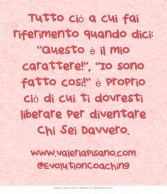 #carattere #chisei #evolution #coaching www.valeriapisano.com