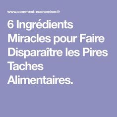 6 Ingrédients Miracles pour Faire Disparaître les Pires Taches Alimentaires. Miracle, Good Things, Homemade, How To Plan, Health, Tips, Sprays, Homestead, Textiles