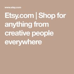 Etsy.com | Shop for anything from creative people everywhere