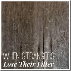 When Strangers Lose Their Filter - Reactions and Responses When Words Sting | 4tunate.net