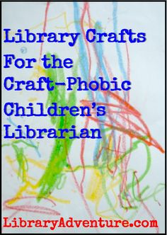 Library Crafts for the Craft-Phobic Children's Librarian. This blog post has a list of simple craft ideas that can be incorporated into various programming ideas. A short list, but some good ideas, with some age suggestions as well.
