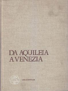 DA AQUILEIA A VENEZIA una mediazione tra l'Europa e l'Oriente dal II secolo a.C.