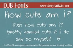 How Cute Am I? This font is just too cute. Meant to be whimsical yet still readable and useable in text, it's a great child-like font that is versatile for all uses.