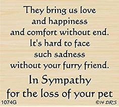 Furry Friend Sympathy Greeting Rubber Stamp By DRS Designs Sympathy Verses, Pet Sympathy Quotes, Sympathy Card Sayings, Sympathy Greetings, Sympathy Messages, Sympathy Notes, Condolences Quotes, Dog Quotes, Animal Quotes