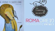 """""""Il leone e l'uccellino"""" - """"Roma Ore 10"""" - Tele Radio Più (90.7 FM)"""