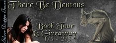 There be Demons: Book Tour & #Giveaway