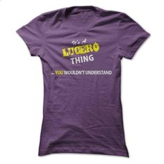 Its A LUCERO thing, you wouldnt understand !! - #tee cup #funny hoodie. I WANT THIS => https://www.sunfrog.com/Names/Its-A-LUCERO-thing-you-wouldnt-understand-.html?68278
