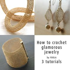 How to crochet with metal wires glam jewelry tutorials- YoolaCuff, YoolaTube necklace and YoolaDrop earrings, 3 for the price of 2
