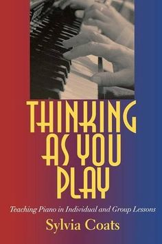 21 best piano pedagogy books images on pinterest piano classes thinking as you play teaching piano in individual and group lessons fandeluxe Choice Image