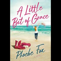 Bibliophile By the Sea: First Chapter First Paragraph Tuesday Intros - A Little Bit of Grace; Phoebe Fox