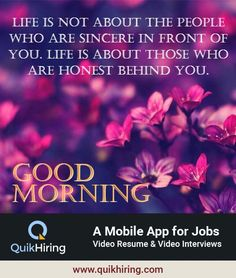 Life is not about the people who are sincere in the front of you. Life is about those who are honest behind you. Create video resumes and apply for the new jobs on QuikHiring. Video Resume, Job Posting, New Opportunities, Job Search, New Job, Interview, How To Apply, Create, People
