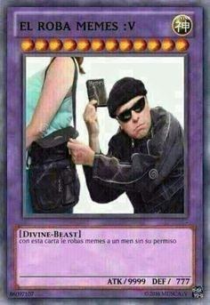 El roba memes :v