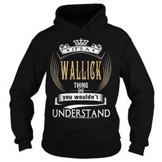 Cool  WALLICK  Its a WALLICK Thing You Wouldnt Understand  T Shirt Hoodie Hoodies YearName Birthday T shirts