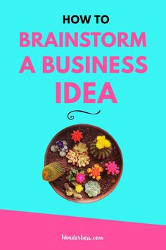 How to brainstorm a business idea (plus a FREE worksheet!) For bloggers and entrepreneurs who want to create a profitable online business.   Wonderlass