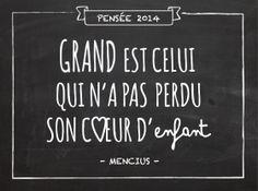 """""""Grand est celui qui n'a pas perdu son coeur d'enfant"""" (Mencius) http://www.dromadaire.com/citation"""