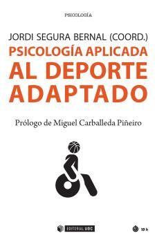 Psicología aplicada al deporte adaptado / Jordi Segura Bernal (coord.)