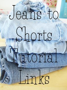 "My Cotton Creations: Jeans to Shorts, a list of ""fun"" tutorials"