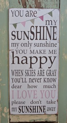 You Are My Sunshine Sign with Bunting by barnowlprimitives on Etsy....bought this for little C's room :).