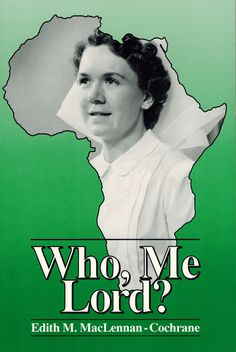 Personal story of Edith Cochrane. Her life as a missionary nurse in the Democratic Republic of the Congo spanning 27 years.