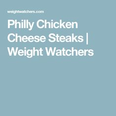 Philly Chicken Cheese Steaks | Weight Watchers