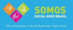 Nós acreditamos no Social Good Brasil! http://voluntariosonline.tumblr.com/
