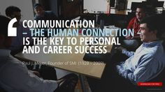 """""""COMMUNICATION – THE HUMAN CONNECTION –  IS THE KEY TO PERSONAL  AND CAREER SUCCESS""""Paul J. Meyer, Founder of SMI"""