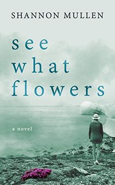 Finished November 19 See What Flowers by Shannon Mullen This novel is told in four parts. Writing Advice, Writing A Book, Buch Design, Pop Culture References, Page Turner, First Novel, Self Publishing, Book Cover Design, Writing Inspiration