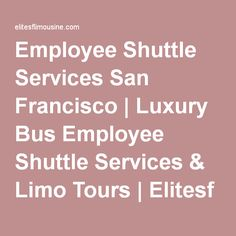 Charters, Tours, Employee Shuttle Services San Francisco | Elite Buses Transportation Service is known for its steadiness, reliability & Consistency | We are family owned and operated company in San Francisco since 1980.