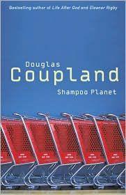 Shampoo Planet by Douglas Coupland.