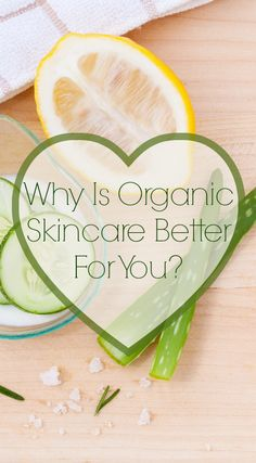 Why is organic skincare better for you? #Skincare