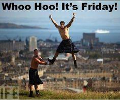 #Scottish #Kilts #Its Friday #Humour