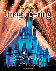Walt Disney Imagineering: A Behind the Dreams Look at Making More Magic Real: The Imagineers: 9781423107668: Amazon.com: Books