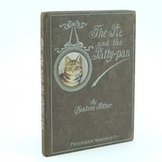 The Pie and the Patty Pan by Beatrix Potter. First edition in very good condition. Published by Frederick Warne & Co, London 1905