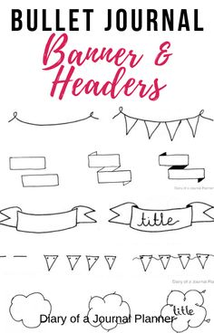 The best ideas & doodle tutorials for bullet journal banners and headers. #bulletjournal #bujo #doodles #bulletjournalbanner #bulletjournalheader #planneraddict