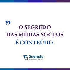 O Segredo das Mídias Sociais é Conteúdo  Saiba mais em www.segredodasmidiassociais.com