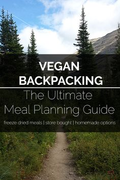 Backpacking Food: The Ultimate Meal Guide Vegan recipes for home, camping, and backpacking + backpacking gear.Vegan recipes for home, camping, and backpacking + backpacking gear. Hiking Food, Backpacking Food, Hiking Tips, Camping And Hiking, Outdoor Camping, Camping Cabins, Camping Hammock, Kayak Camping, Ultralight Backpacking
