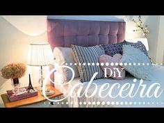 DIY - Como fazer CABECEIRA p/ cama fácil, barata e rápida |Faça vc mesma| It Lady por Xênia Virginie - YouTube