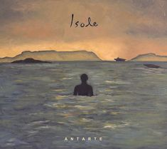 Antarte et le spleen insulaire - https://addict-culture.com/antarte-isole/ Antarte, Differ-ant, dream pop, Isole, Megaphone, post-rock, Sigur Ros