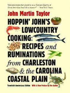 Hoppin' John's Lowcountry Cooking: Recipes and Ruminations from Charleston and the Carolina Coastal Plain, 20th Anniversary Edition by John Martin Taylor