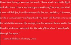 """I would walk across fire again,"" The Fiery Cross quote. (Diana Gabaldon's Outlander)"