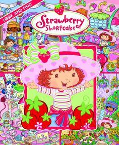 Look and Find Strawberry Shortcake book by Publications International Strawberry Shortcake Characters, Strawberry Shortcake Doll, Best Children Books, Childrens Books, Ice Princess, Princess Peach, Rainbow Brite, We Bare Bears, Little Golden Books