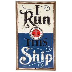 I Run This Ship Nautical Embossed Tin Sign⎜Open Road Brands Open Signs, Nautical Home, Wall Decor, Wall Art, Home Collections, Hobby Lobby, Emboss, Tin, Clock