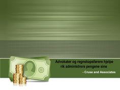 advokater-og-regnskapsfrere-hjelpe-rik-administrere-pengene-sine-18214879 by dexterscott11 via Slideshare