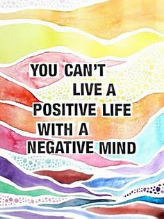 Suzy Speaks: Monday Motivation You can't live a positive life with a negative mind. The Words, Cool Words, Positive Thoughts, Positive Quotes, Negative Thoughts, Positive Attitude, Positive Mindset, Negative People, Positive Vibes