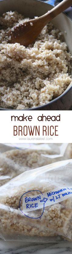 Make Ahead Brown Rice... Make a big batch at once and freeze in little baggies.
