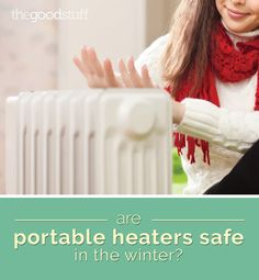 Are Portable Heaters Safe in the Winter? | thegoodstuff
